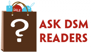 Ask DSM Readers