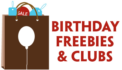 birthday freebies and clubs