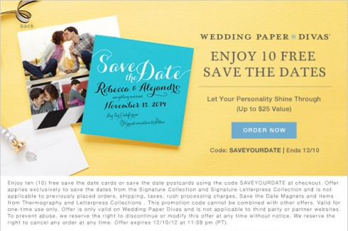 Wedding Paper Divas is having a sale on Save the Date orders. You can save either 10% of 15% bauernhoftester.ml of $99 or more. To qualify use the COUPON CODE:DECST15 at checkout. The total order must be $99 or more and this does not include taxes or rush fees or shipping charges.